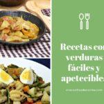 Recetas con verduras fáciles y apetecibles